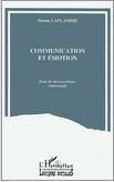 Communication et émotion : essai de sociologie relationnelle
