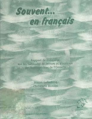 Souvent en Français. Rapport de l'enquête sur les habitudes de lecture et d'écriture des francophones de l'Ontario