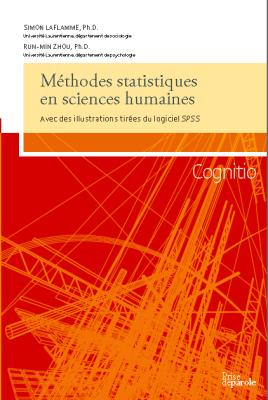 Méthodes statistiques en sciences humaines. Avec des illustrations tirées du logiciel SPSS.