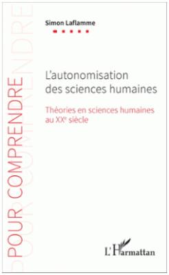 L'autonomisation des sciences humaines. Théories en sciences humaines au XXe siècle.